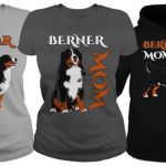 Berner Mom Shirts